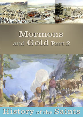Mormons and Gold Part 2