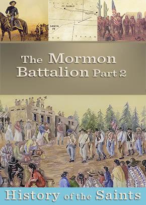The Mormon Battalion Part 2: The March