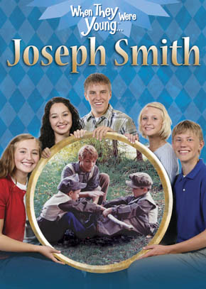 When They Were Young: Joseph Smith