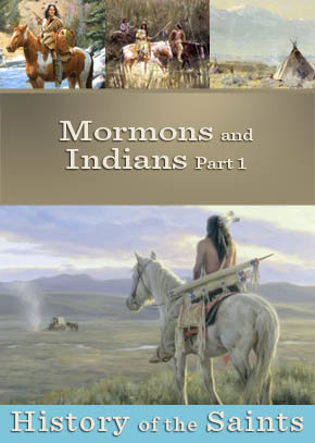 Mormons and Indians Part 1