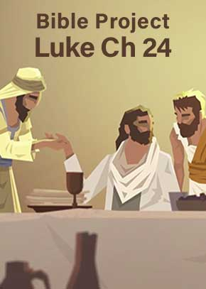 Bible Project Luke 24