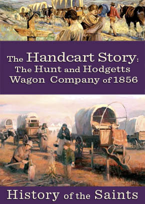 The Handcart Story Part Nine: The Hunt and Hodgett Wagon Companies of 1856