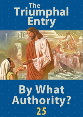 The Triumphal Entry • By What Authority?