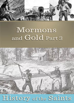 Mormons and Gold Part 3