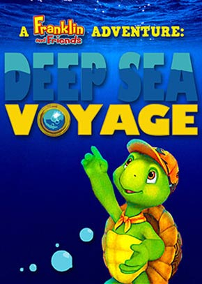 A Franklin and Friends Adventure: Deep Sea Voyage