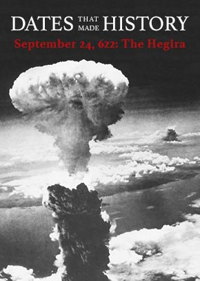 September 24, 622: The Hegira