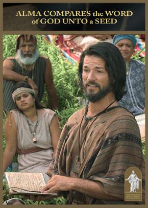 Alma 32-33: Alma Compares the Word of God unto a Seed