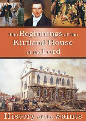 The Beginnings of the Kirtland House of the Lord