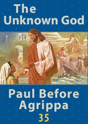 The Unknown God • Paul Before Agrippa
