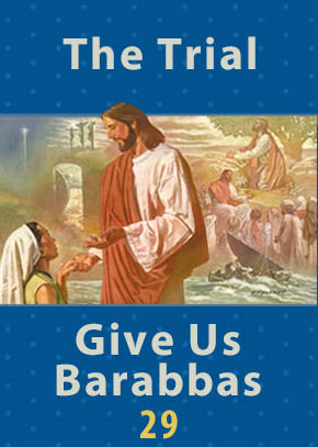 The Trial • Give Us Barabbas