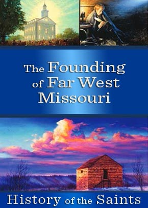 The Founding of Far West, Missouri