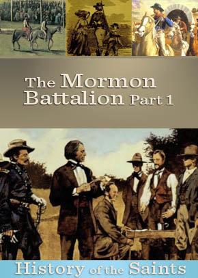 The Mormon Battalion Part 1