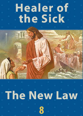 Healer of the Sick • The New Law