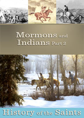 Mormons and Indians Part 2