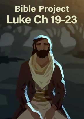 Bible Project Luke 19-23