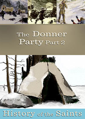 The Donner Party Part 2: Tragedy in the Sierras