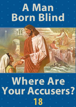 Where Are Your Accusers? • A Man Born Blind