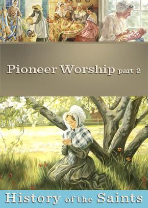 Pioneer Worship Part 2