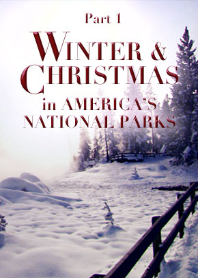 Winter & Christmas in America's National Parks Part 1