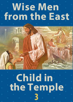 Wise Men from the East • Child in the Temple
