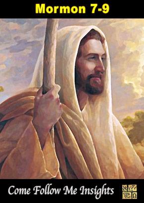 Come Follow Me Insights: Mormon 7-9