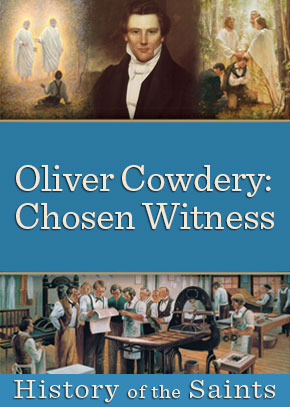 Oliver Cowdery: Chosen Whitness