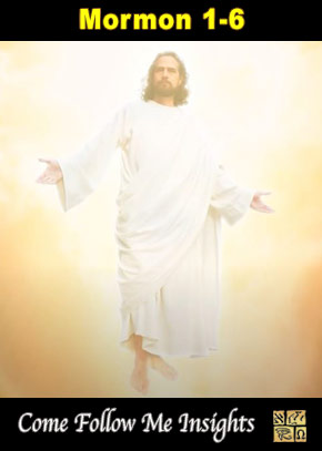 Come Follow Me Insights: Mormon 1-6