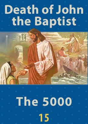 Death of John the Baptist • The 5000