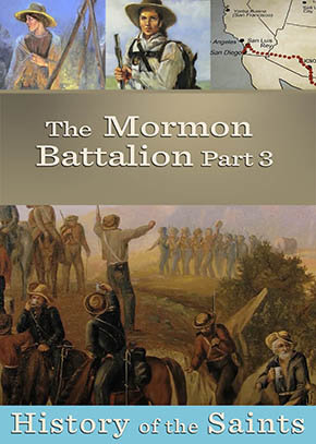 The Mormon Battalion Part 3: The March to the Pacific