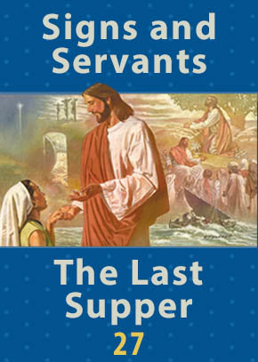 Signs and Servants • The Last Supper