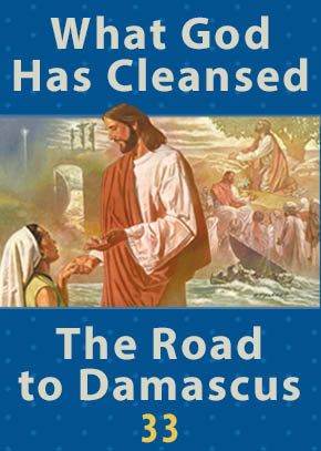 What God Has Cleansed • The Road to Damascus