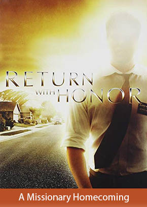 Return With Honor: A Missionary Homecoming