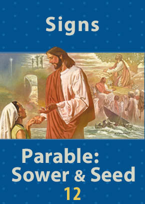 Signs • Parable: Sower and Seed