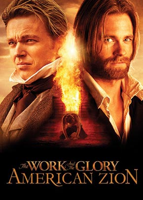 The Work & the Glory II: American Zion