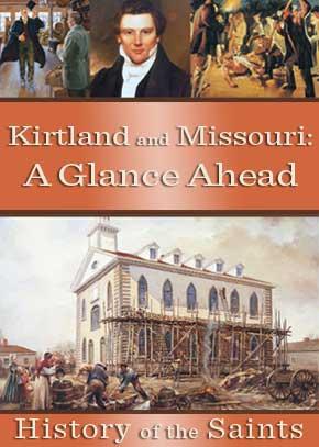 Kirtland and Missouri: A Glance Ahead