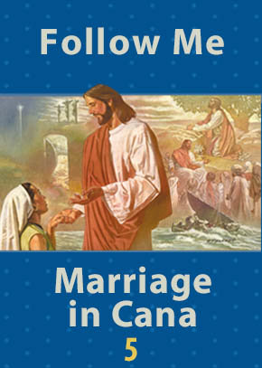 Follow Me •  Marriage in Cana