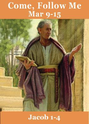 Come, Follow Me Jacob 1-4
