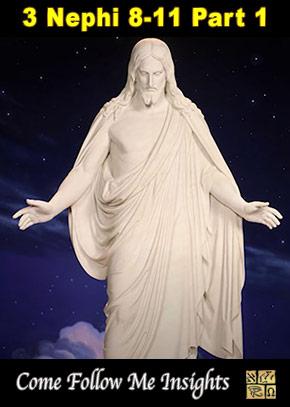 Come Follow Me Insights: 3 Nephi 8-11 Part 1