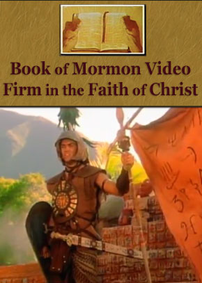 Book of Mormon Video: Firm in the Faith of Jesus Christ