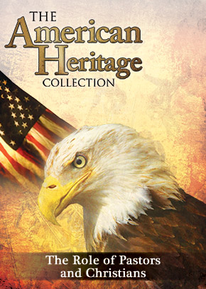 American Heritage Collection S-1 Ep 6: The Role of Pastors and Christians