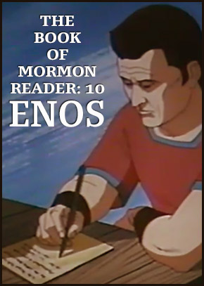 The Book of Mormon Reader: 10 ENOS