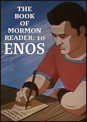 The Book of Mormon Reader: 10 ENOS
