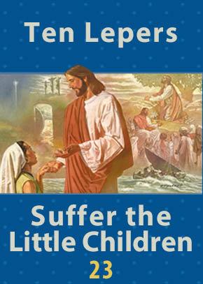 Ten Lepers • Suffer the Little Children