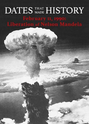 February 11, 1990: Liberation of Nelson Mandela