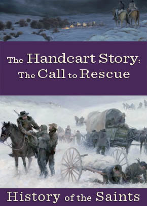 The Handcart Story Part 5: The Handcart Story Part 5: The Call to Rescue