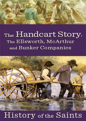 The Handcart Story Part 2: The Ellsworth, McArthur and Bunker Companies
