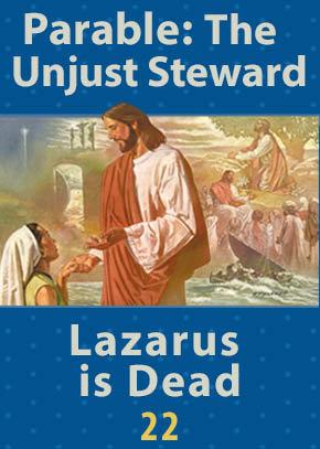 Parable: The Unjust Steward • Lazarus Is Dead
