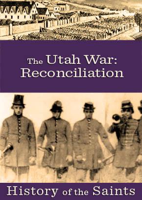 The Utah War Part 5: Reconciliation