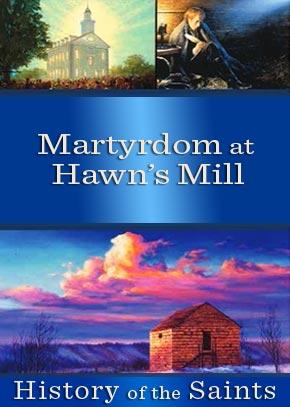 Martyrdom at Hawn's Mill