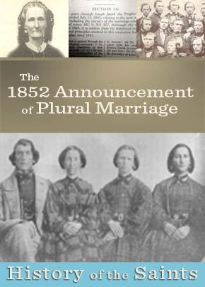 The 1852 Announcement of Plural Marriage